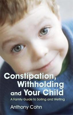 Constipation, Withholding and Your Child : Les Eaves