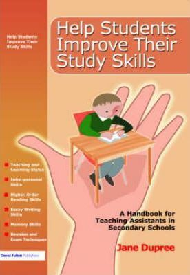 Help Students Improve Their Study Skills  A Handbook for Teaching Assistants in Secondary Schools
