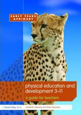 Physical Education and Development 3-11  A Guide for Teachers