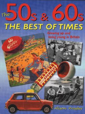 The 50s and 60s, The Best of Times