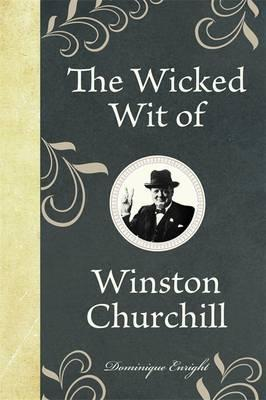The Wicked Wit of Winston Churchill Cover Image