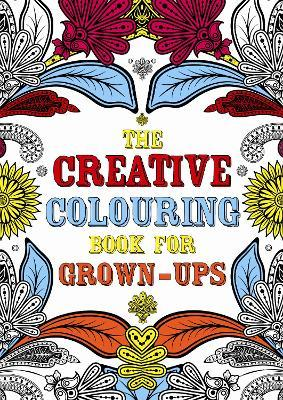 The Creative Colouring Book for Grown-ups Cover Image
