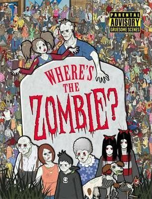 Where's the Zombie? : A Post-Apocalyptic Zombie Adventure