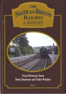 Neath and Brecon Railway, The - A History