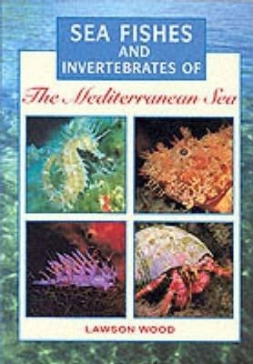 Sea Fishes and Invertebrates of the Mediterranean