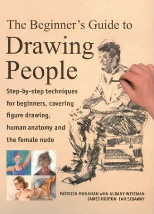 The Beginners Guide To Drawing People Patricia Monahan