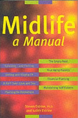 Midlife: A Manual