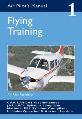 The Air Pilot's Manual: Flying Training v. 1