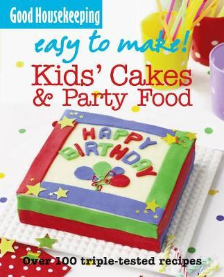 GH Easy to Make! Kids' Cakes & Party Food