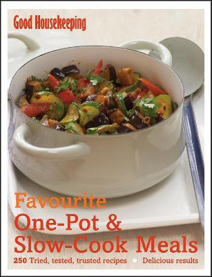 Good Housekeeping Favourite One-Pot & Slow-Cook Meals Cover Image