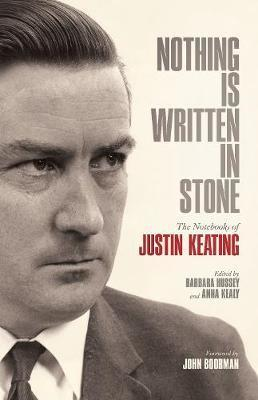 Nothing is Written in Stone: The Notebooks of Justin Keating 1930 - 2009