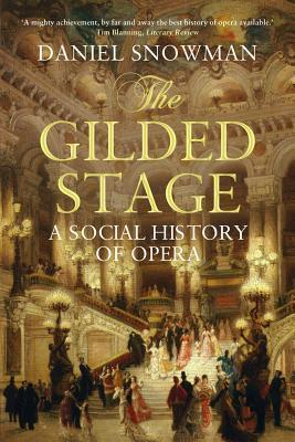 The Gilded Stage : A Social History of Opera