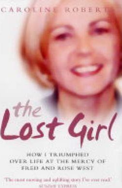 The Lost Girl  How I Triumphed Over Life at the Mercy of Fred and Rose West