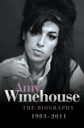 Amy Winehouse - The Biography 1983-2011 Cover Image