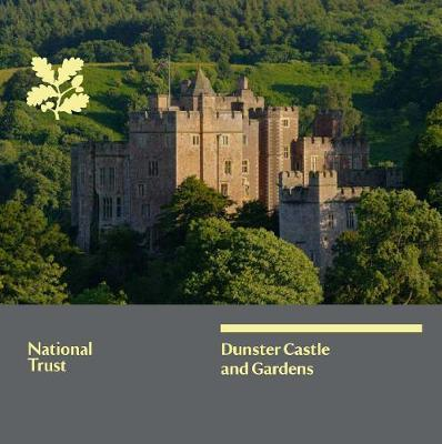 Dunster Castle and Gardens, Somerset: National Trust Guidebook