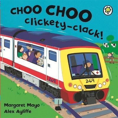 Awesome Engines: Choo Choo Clickety-Clack! Board Book
