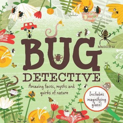 Bug Detective: Amazing facts, Myths and Quirks of Nature