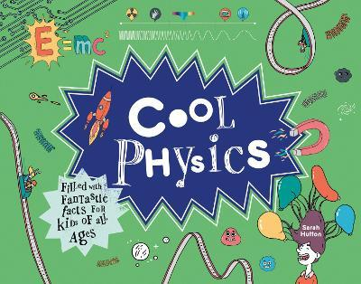 Cool Physics : Filled with Fantastic Facts for Kids of All Ages