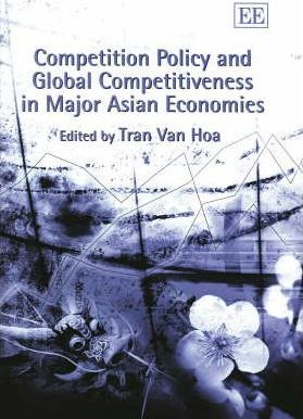 Competition Policy and Global Competitiveness in Major Asian Economies