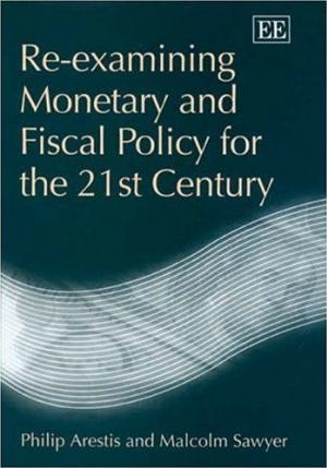 Re-Examining Monetary and Fiscal Policy for the 21st Century
