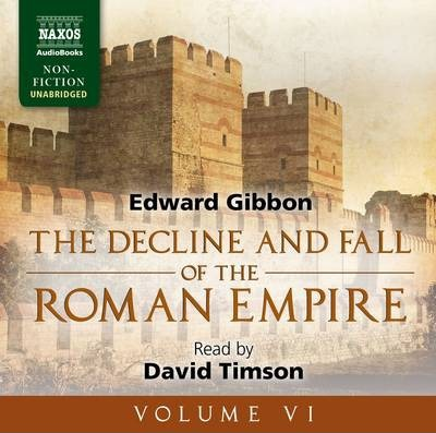 Decline and Fall of the Roman Empire: Volume VI
