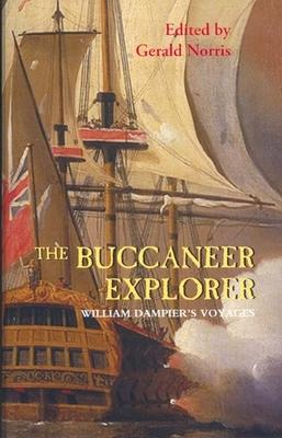 The Buccaneer Explorer - William Dampier`s Voyages