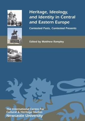 Heritage, Ideology, and Identity in Central and Eastern Europe