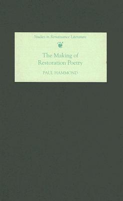 The Making of Restoration Poetry