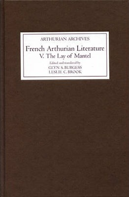 French Arthurian Literature V: The Lay of Mantel