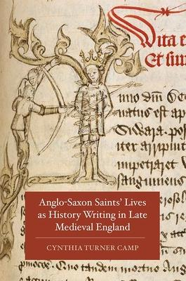 Astrosadventuresbookclub.com Anglo-Saxon Saints' Lives as History Writing in Late Medieval England Image