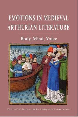 Emotions in Medieval Arthurian Literature - Body, Mind, Voice