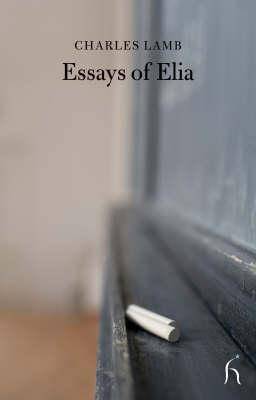 Essays Of Elia  Charles Lamb   Essays Of Elia