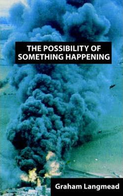 The Possibility of Something Happening