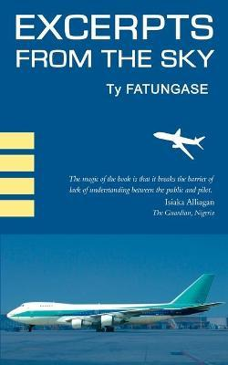 Excerpts from the Sky : An Airline Pilot's Story