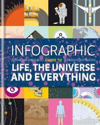 Infographic Guide to Life, the Universe and Everything Cover Image