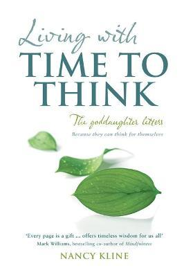 Living with Time to Think : The Goddaughter Letters