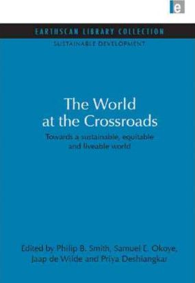 World at the Crossroads  Towards a sustainable, equitable and liveable world