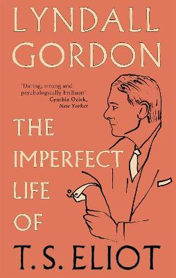 The Imperfect Life of T. S. Eliot Cover Image