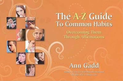 The A-Z Guide to Common Habits: Overcoming Them Through Affirmations