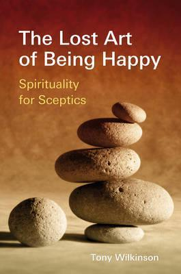 The Lost Art of Being Happy