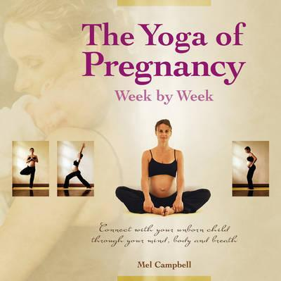 The Yoga of Pregnancy Week by Week Cover Image
