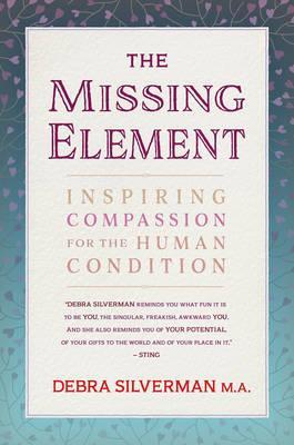 The Missing Element : Inspiring Compassion for the Human Condition