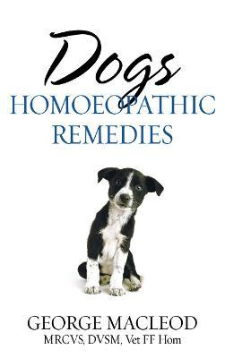 Dogs: Homoeopathic Remedies Cover Image