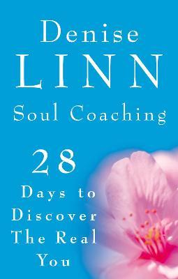 Soul Coaching : 28 Days to Discover the Real You