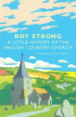A Little History Of The English Country Church Cover Image