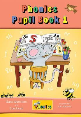 Jolly Phonics Pupil Book 1 (colour edition) by Sue Lloyd