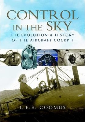 Control in the Sky: the Evolution and History of the Aircraft Cockpit Cover Image