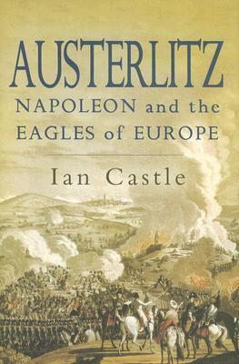 Austerlitz: Napoleon and the Eagles of Europe Cover Image