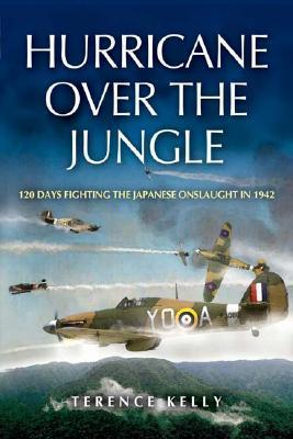 PDF Download Hurricane Over the Jungle : 120 Days Fighting