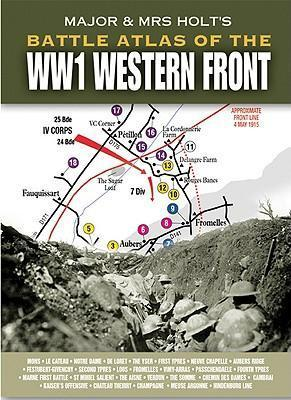 Major and Mrs Holt's Battle Atlas of the WW1 Western Front